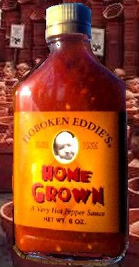 Try Hoboken Eddie's special HomeGrown sause!